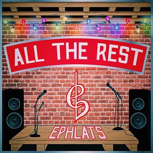 All the Rest by Ephlats