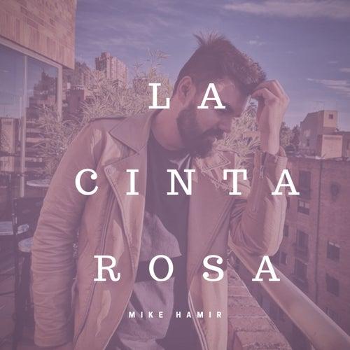 La Cinta Rosa (Remix) van Mike Hamir