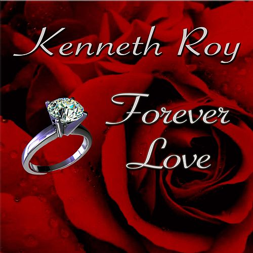 Forever Love by Kenneth Roy