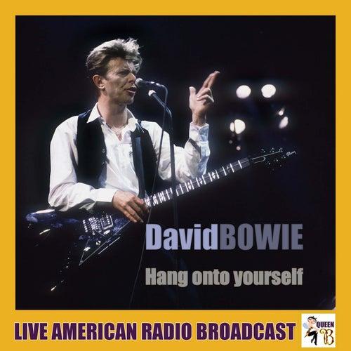Hang Onto Yourself (Live) von David Bowie