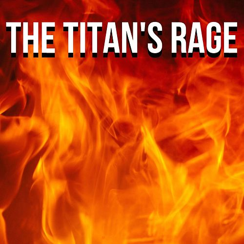 The Titan's Rage by Steve Wheeler