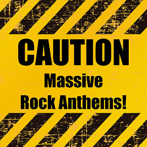 Caution Massive Rock Anthems de Various Artists
