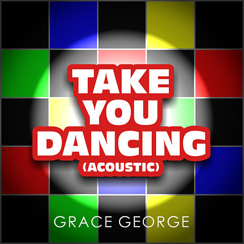 Take You Dancing (Acoustic) von Grace George