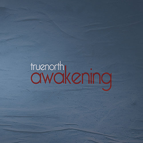 Awakening de True North