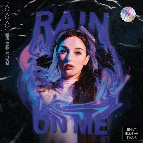 Rain On Me von Emily Blue