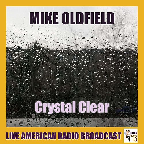 Crystal Clear (Live) by Mike Oldfield