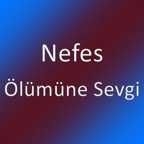 Ölümüne Sevgi by Nefes