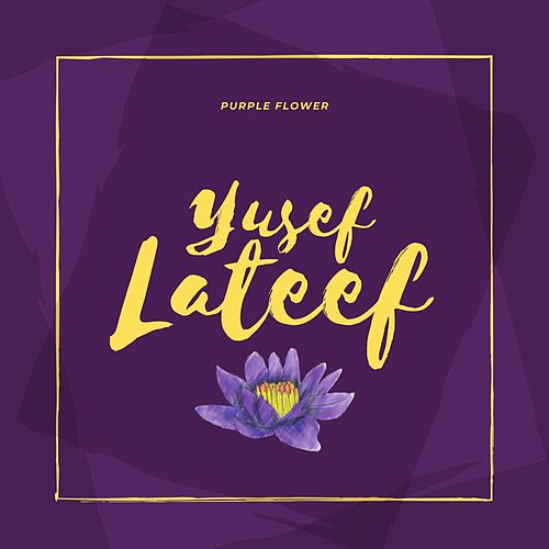 Purple Flower von Yusef Lateef