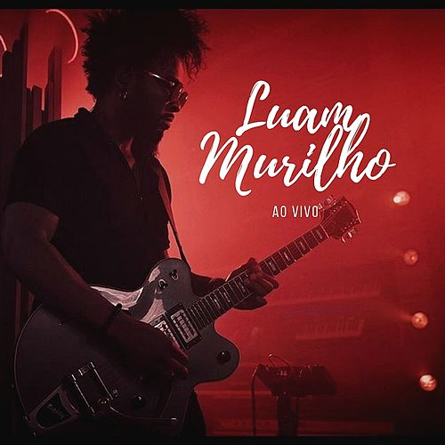 Luan Murilho (Ao Vivo) by Luan Murilho
