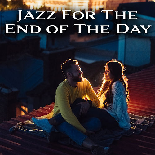 Jazz For The End of The Day: Essential Instrumental Music for Evening Relaxation, Candlelight Dinner, Rest After Work, Chilling Out by Piano Jazz Background Music Masters