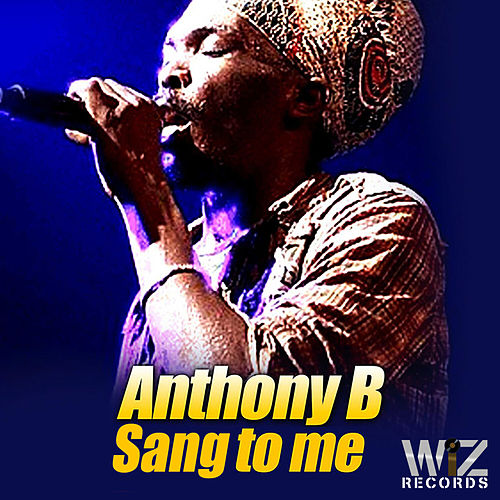 Sing To Me - Single by Anthony B