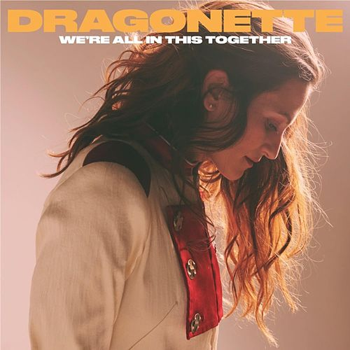 We're All in This Together by Dragonette