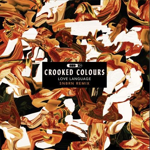Love Language (SNBRN Remix) von Crooked Colours