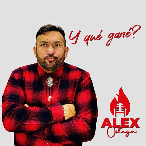 Y Qué Gané? by Alex Ortega