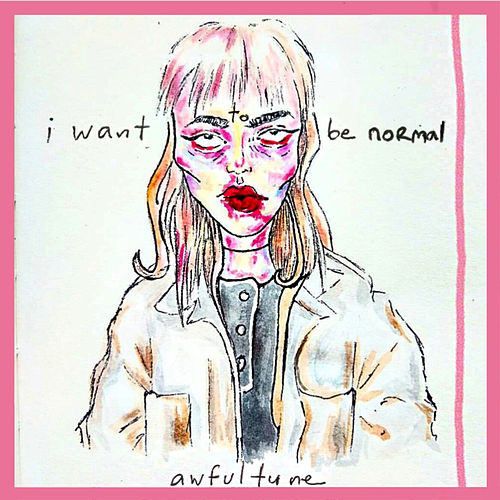 I Want to Be Normal fra Awfultune