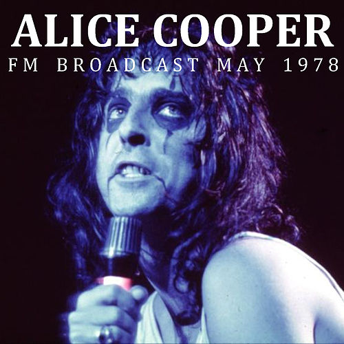 Alice Cooper FM Broadcast May 1978 von Alice Cooper