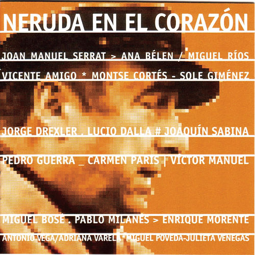 Neruda En El Corazon by Various Artists