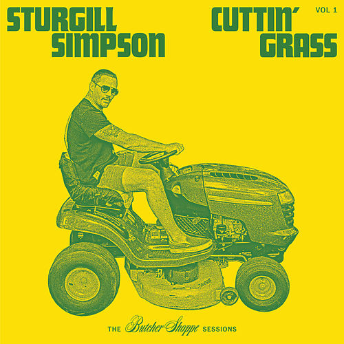 Cuttin' Grass - Vol. 1 (Butcher Shoppe Sessions) fra Sturgill Simpson