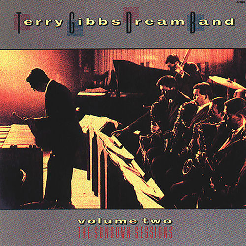 Dream Band, Vol. 2: The Sundown Sessions by Terry Gibbs