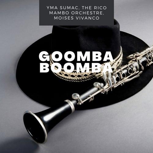 Goomba Boomba by Yma Sumac, The Rico Mambo Orchestre, Moises Vivanco