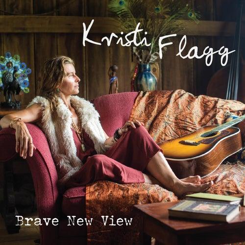 Brave New View von Kristi Flagg