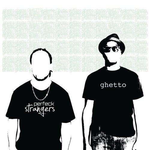 Ghetto van Perfeck Strangers