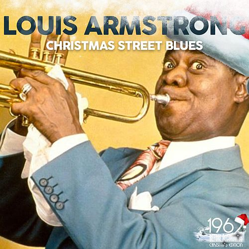 Christmas Street Blues von Louis Armstrong