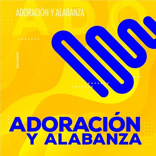 Adoración y Alabanza by Various Artists