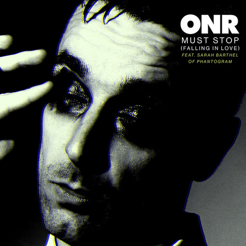 Must Stop (feat. Sarah Barthel of Phantogram) by Onr
