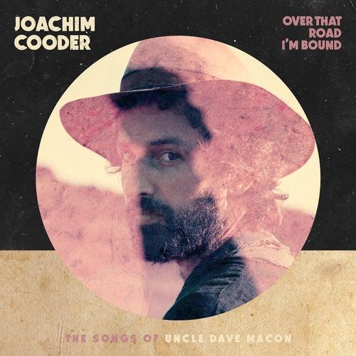 Over That Road I'm Bound von Joachim Cooder
