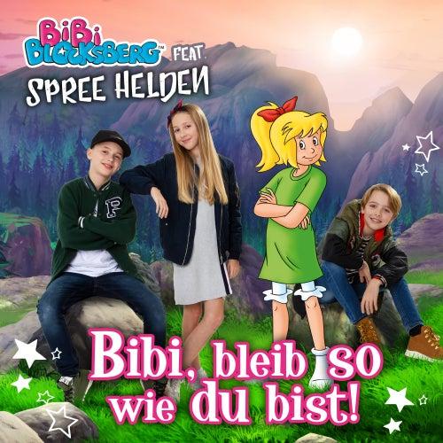 Bibi, bleib so wie du bist! (feat. Spree Helden) von Bibi Blocksberg