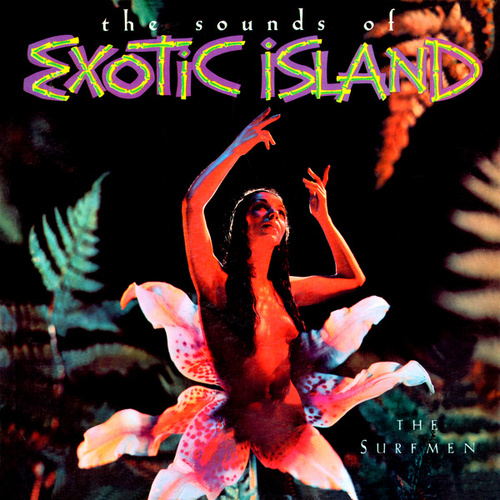 The Sounds Of Exotic Island (Remastered from the Original Somerset Tapes) by The Surfmen