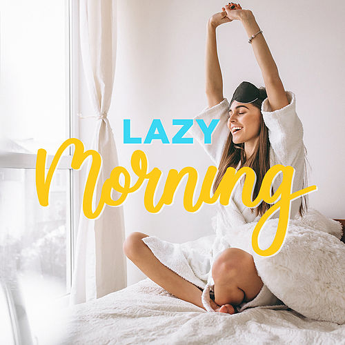 Lazy Morning by Various Artists