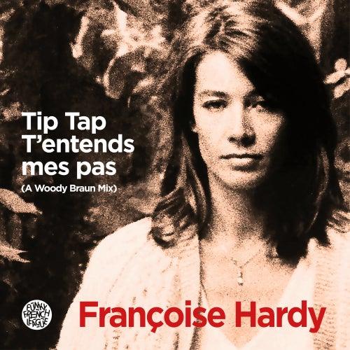 Tip tap t'entends mes pas (A Woody Braun Mix) de Francoise Hardy