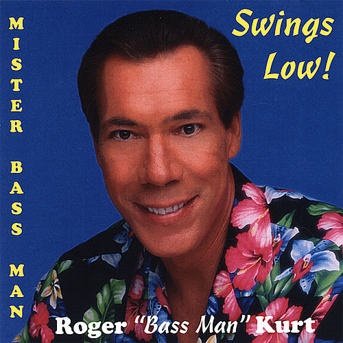 Mister Bass Man Swings Low! by Roger