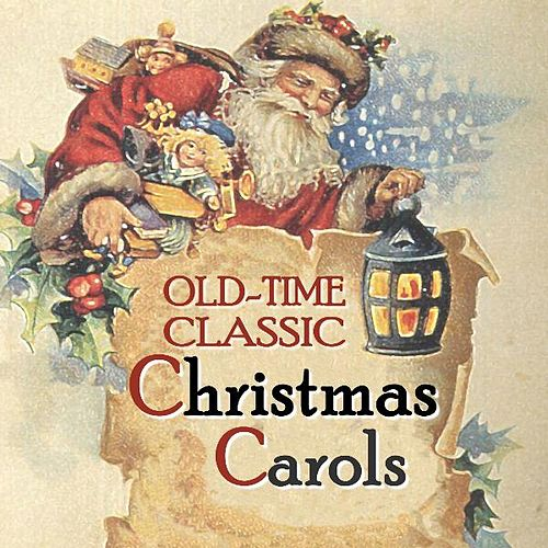 Old-Time Classic Christmas Carols. Century-Old Recordings Restored and Remastered. von Various Artists