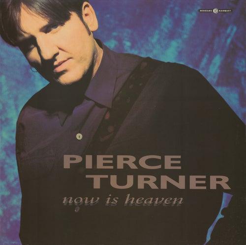 Now Is Heaven von Pierce Turner