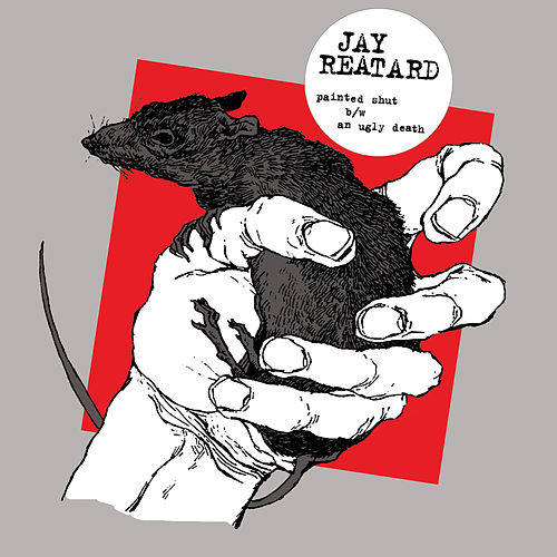 Painted Shut | An Ugly Death by Jay Reatard