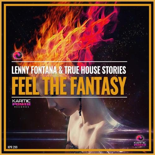 Feel The Fantasy by True House Stories Lenny Fontana