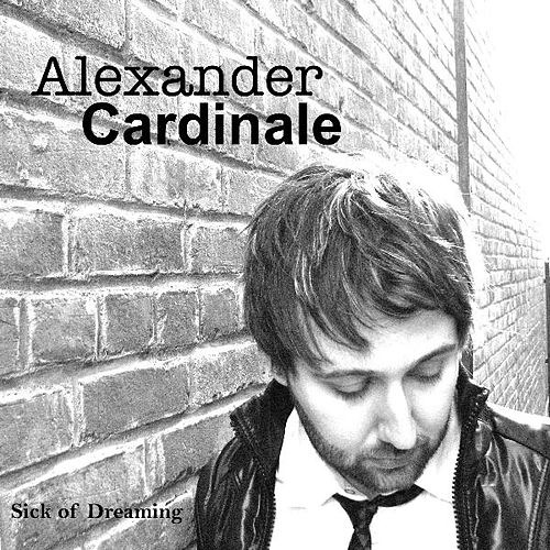 Sick Of Dreaming von Alexander Cardinale