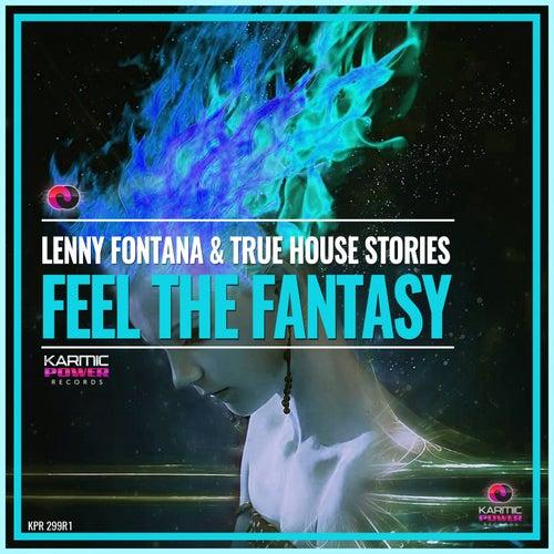 Feel The Fantasy, Pt. 2 by True House Stories Lenny Fontana