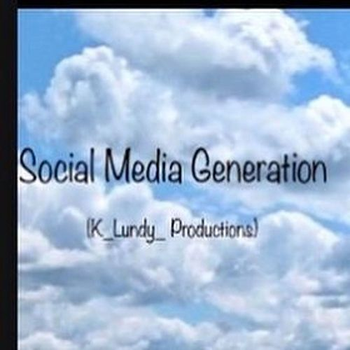Social Media Generation Compilation by K Lundy