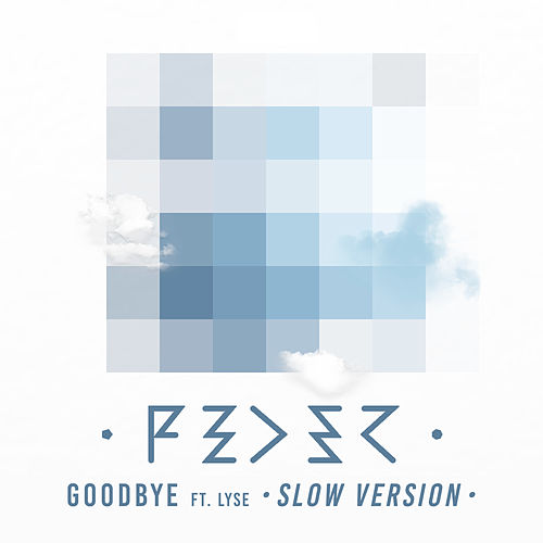 Goodbye (feat. Lyse) (Slow Version) by Feder