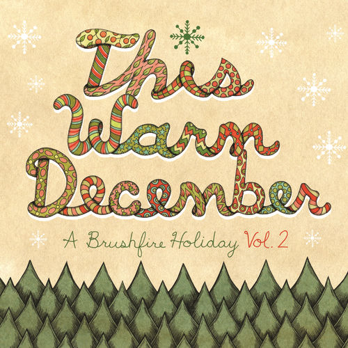 This Warm December: A Brushfire Holiday Vol. 2 by Various Artists