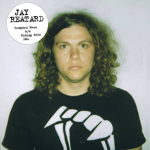 Trapped Here | Hiding Hole / DOA by Jay Reatard