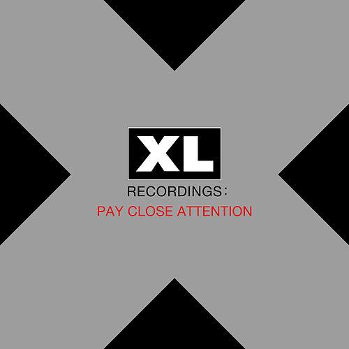 PAY CLOSE ATTENTION: XL Recordings by Various Artists