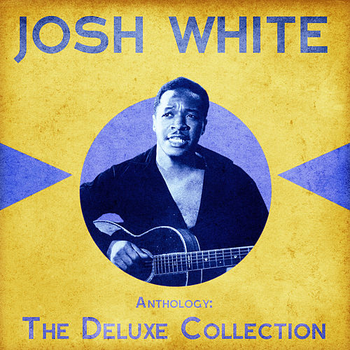 Anthology: The Deluxe Collection (Remastered) von Josh White