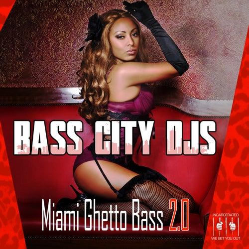 Miami Ghetto Bass 2.0 by Bass City DJs