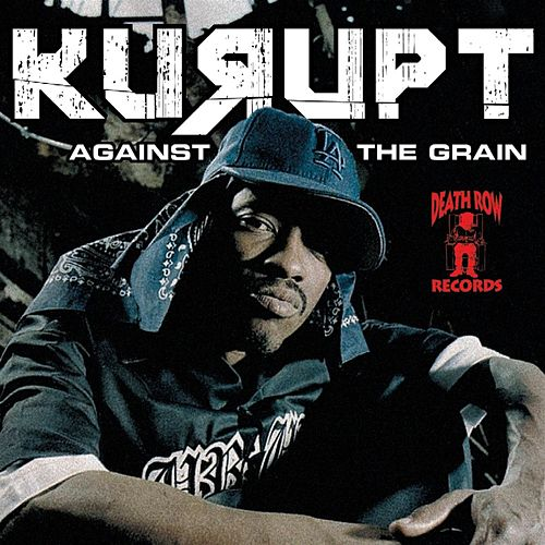 Against tha Grain [Clean] de Kurupt