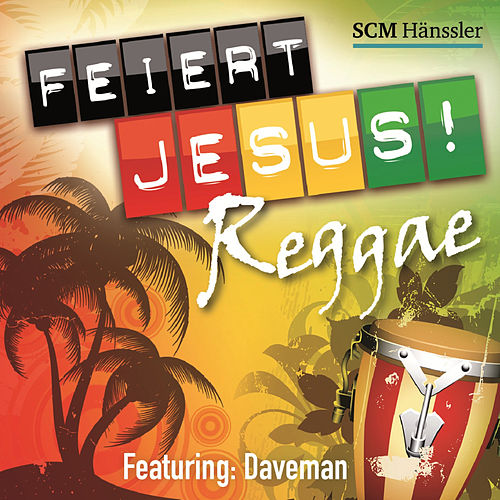 Feiert Jesus! Reggae by Daveman